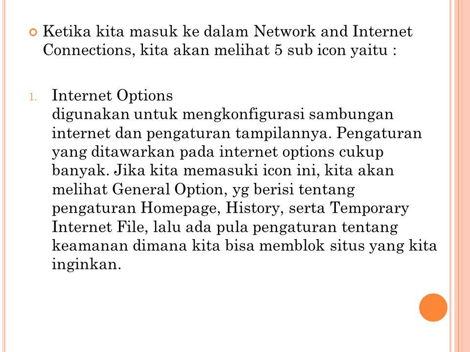 Ketika kita masuk ke dalam Network and Internet Connections, kita akan melihat 5 sub icon yaitu :