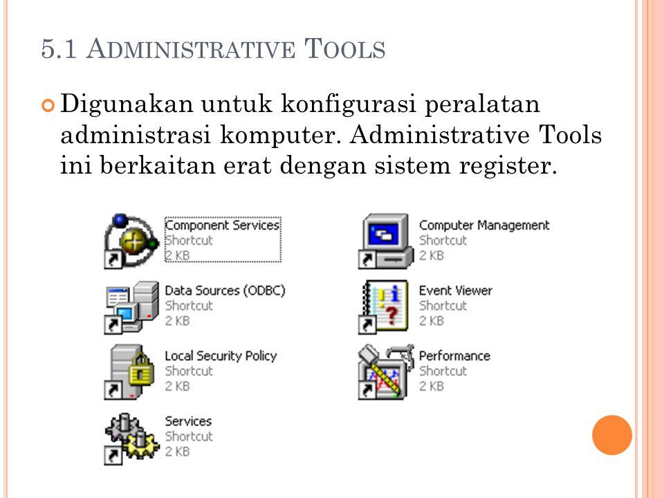 5.1 Administrative Tools