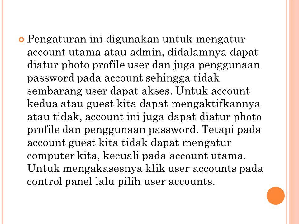Pengaturan ini digunakan untuk mengatur account utama atau admin, didalamnya dapat diatur photo profile user dan juga penggunaan password pada account sehingga tidak sembarang user dapat akses.
