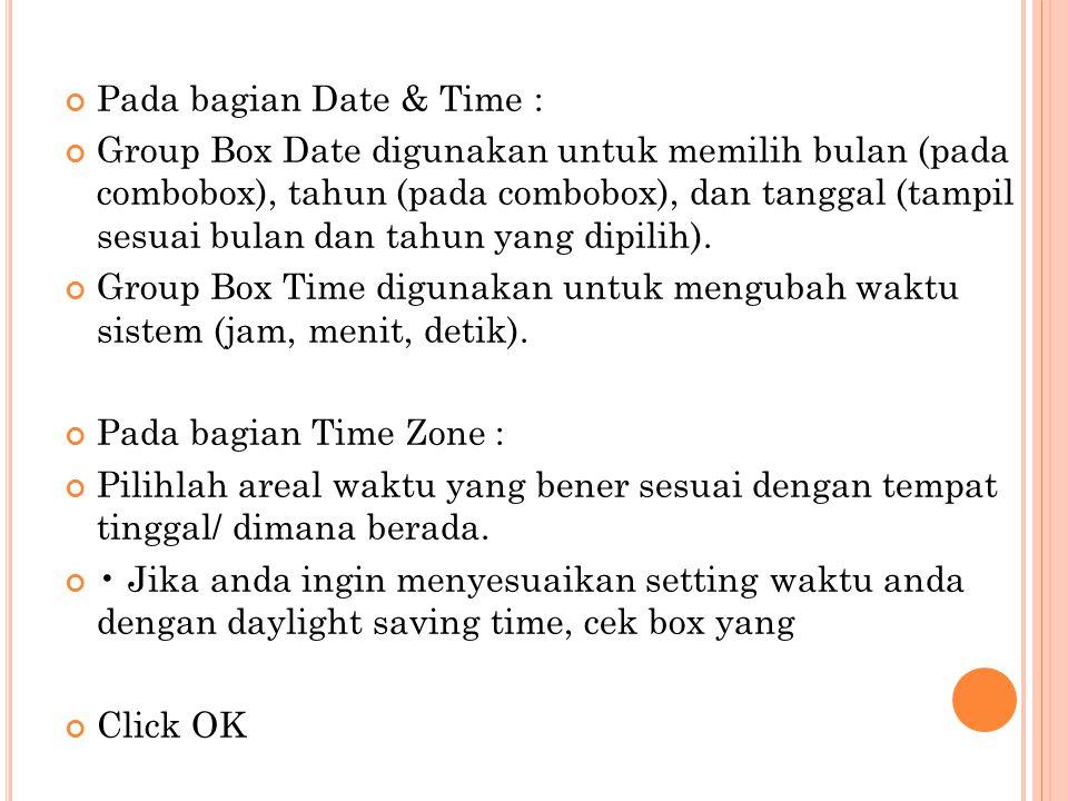 Pada bagian Date & Time :