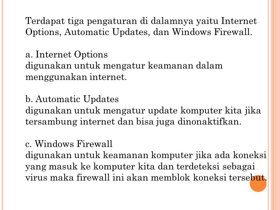 Terdapat tiga pengaturan di dalamnya yaitu Internet Options, Automatic Updates, dan Windows Firewall.