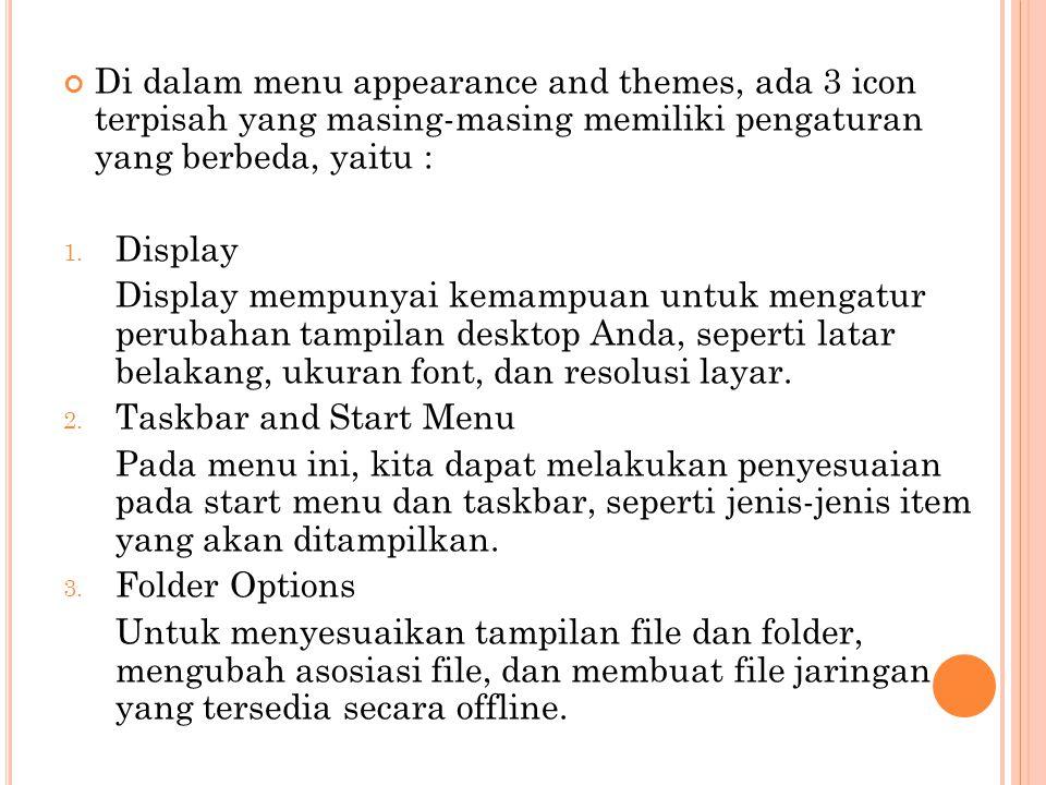 Di dalam menu appearance and themes, ada 3 icon terpisah yang masing-masing memiliki pengaturan yang berbeda, yaitu :