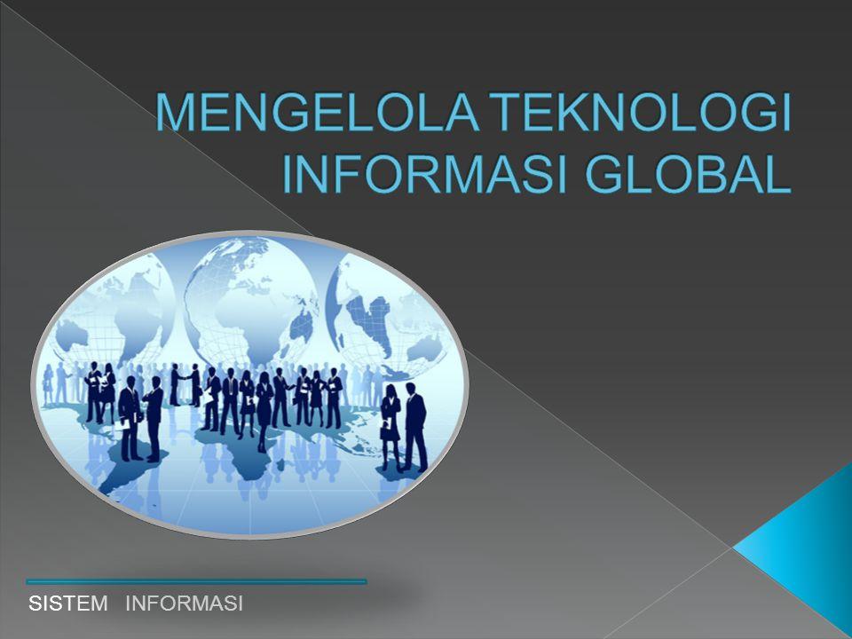 MENGELOLA TEKNOLOGI INFORMASI GLOBAL
