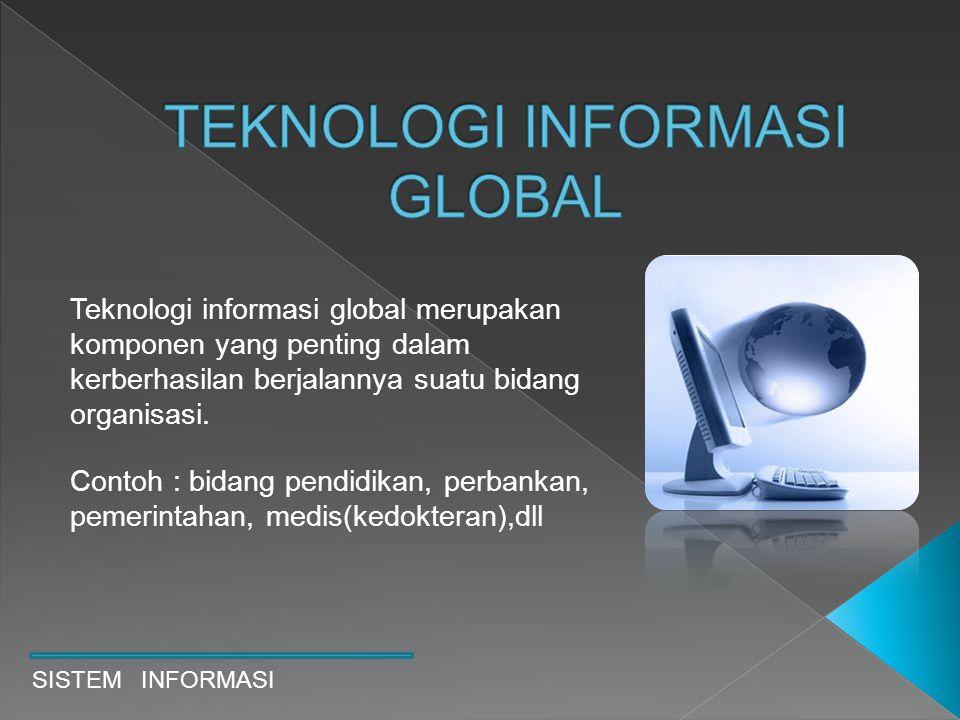 TEKNOLOGI INFORMASI GLOBAL