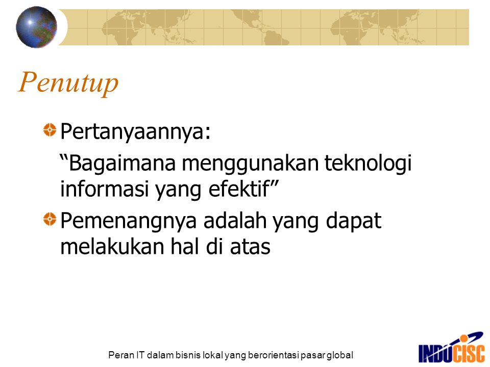 Peran IT dalam bisnis lokal yang berorientasi pasar global