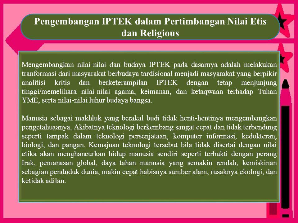 Pengembangan IPTEK dalam Pertimbangan Nilai Etis dan Religious