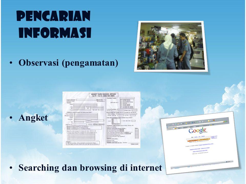 PENCARIAN INFORMASI Observasi (pengamatan) Angket