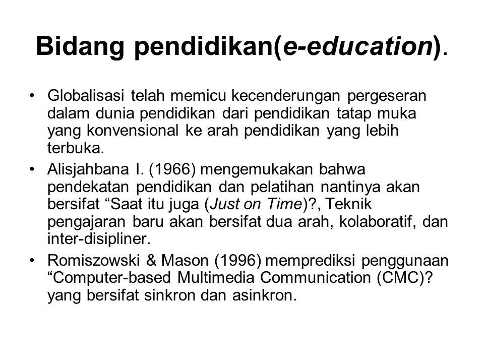 Bidang pendidikan(e-education).