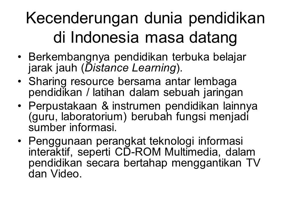 Kecenderungan dunia pendidikan di Indonesia masa datang