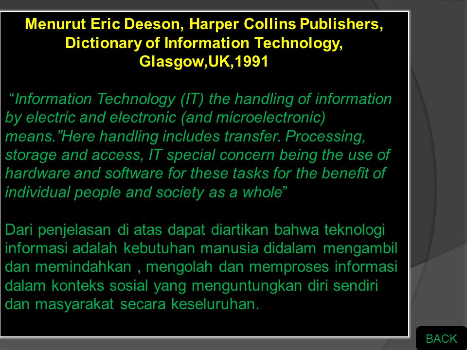 Menurut Eric Deeson, Harper Collins Publishers, Dictionary of Information Technology, Glasgow,UK,1991