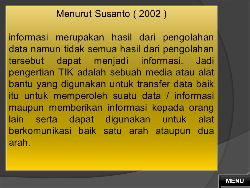 Menurut Susanto ( 2002 )