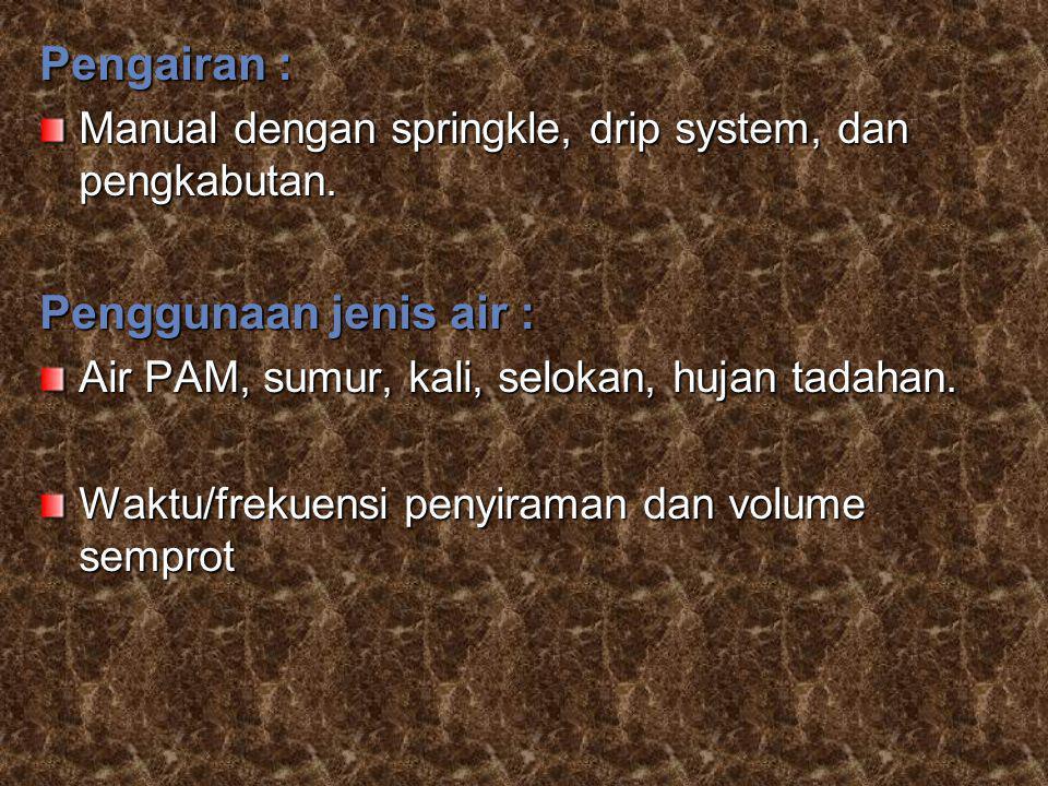 Pengairan : Penggunaan jenis air :