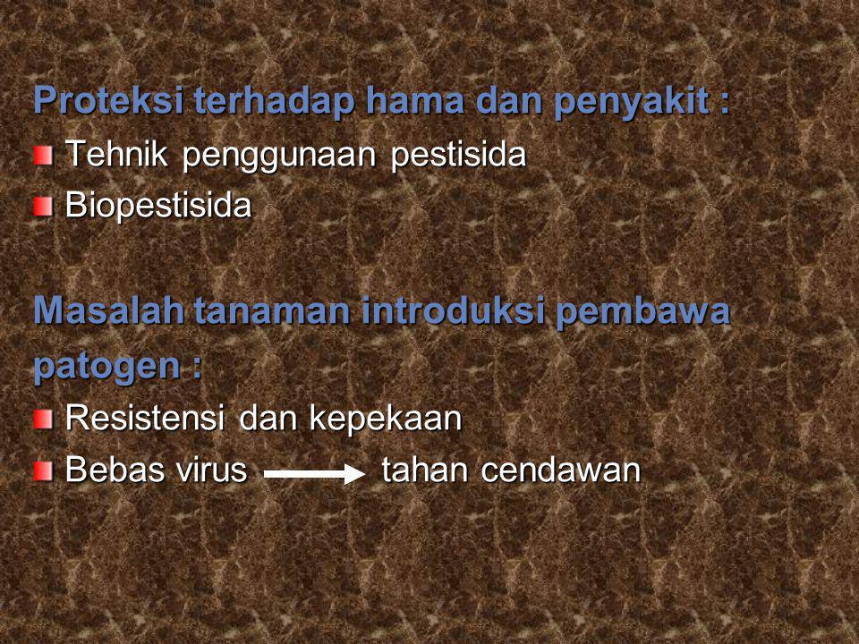 Proteksi terhadap hama dan penyakit :