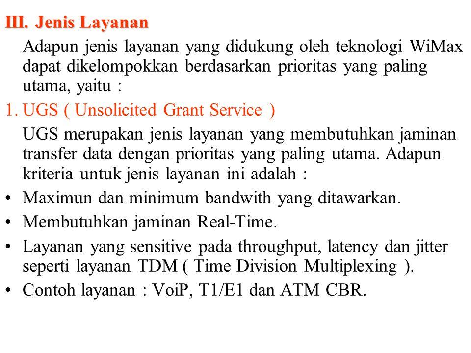 III. Jenis Layanan Adapun jenis layanan yang didukung oleh teknologi WiMax dapat dikelompokkan berdasarkan prioritas yang paling utama, yaitu :
