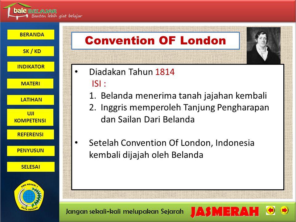Convention OF London Diadakan Tahun 1814 ISI :