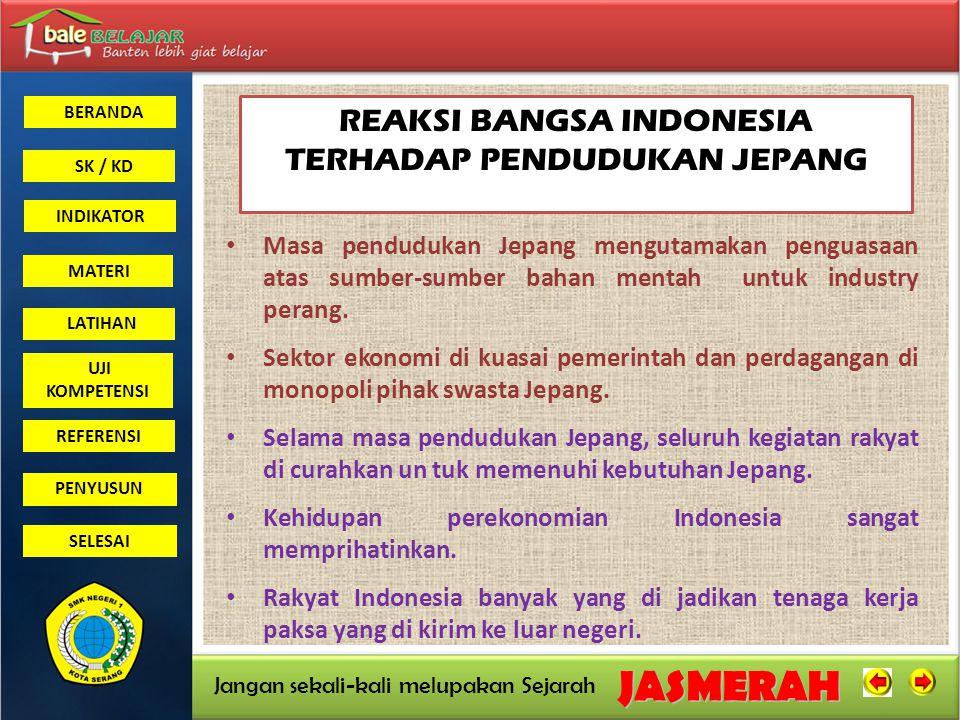 REAKSI BANGSA INDONESIA TERHADAP PENDUDUKAN JEPANG