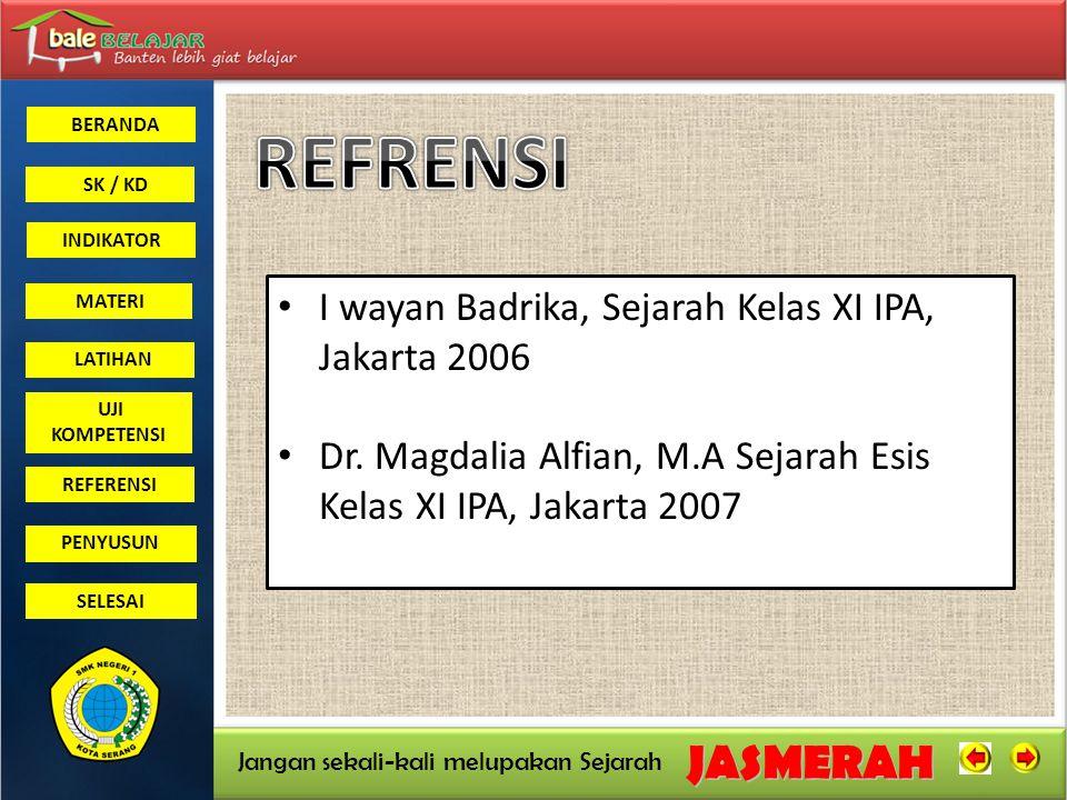 REFRENSI I wayan Badrika, Sejarah Kelas XI IPA, Jakarta 2006