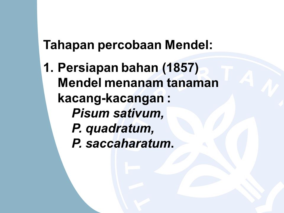 Tahapan percobaan Mendel: