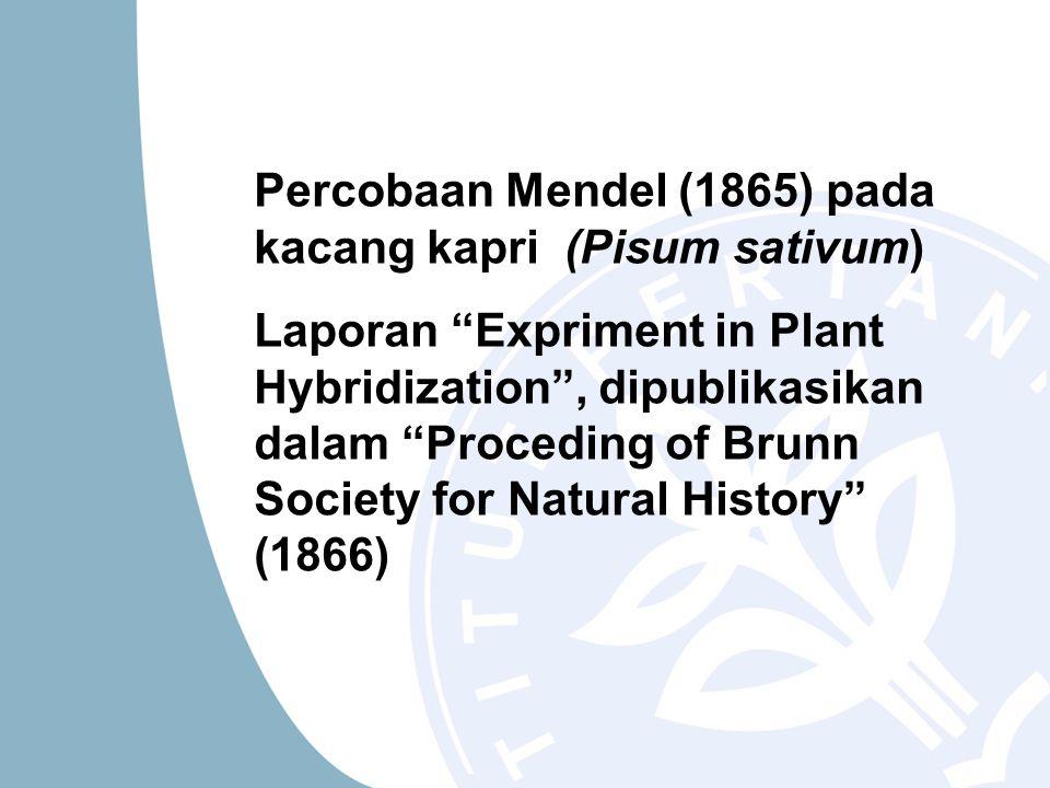 Percobaan Mendel (1865) pada kacang kapri (Pisum sativum)