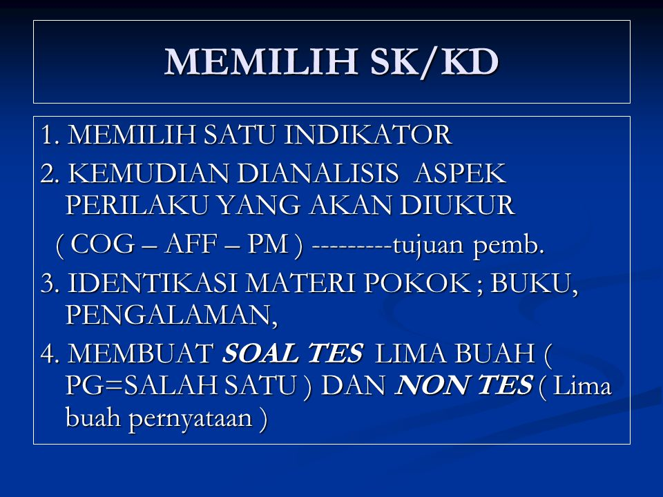 MEMILIH SK/KD 1. MEMILIH SATU INDIKATOR