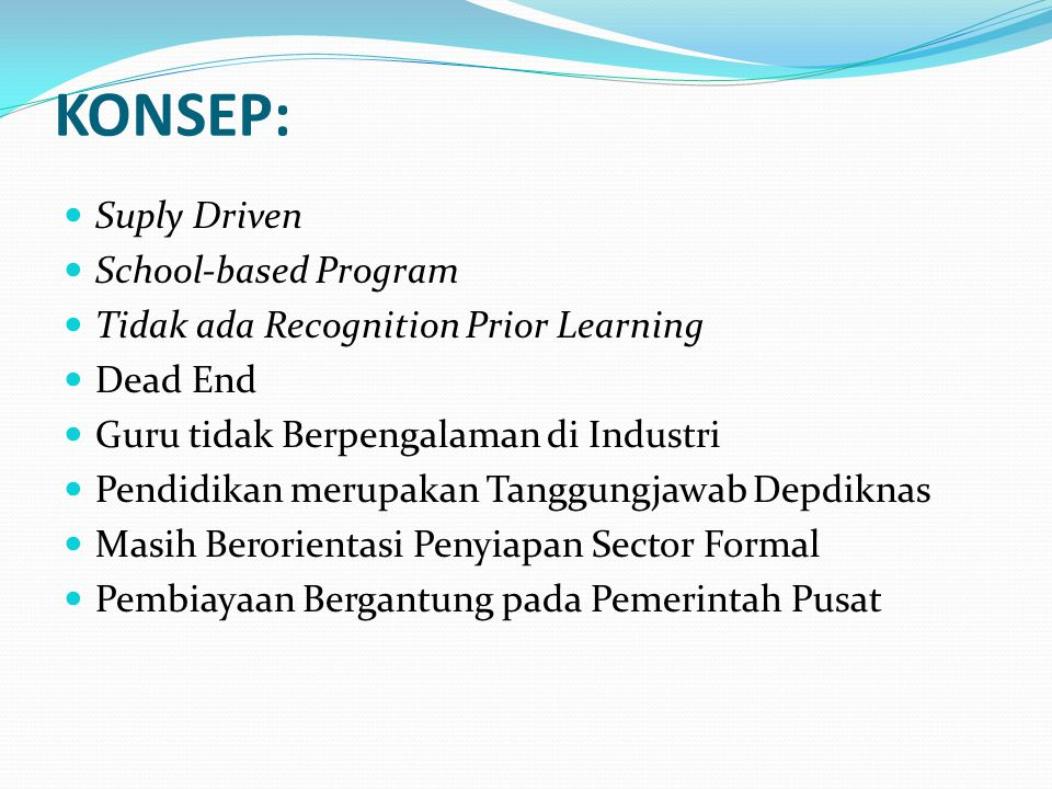 KONSEP: Suply Driven School-based Program