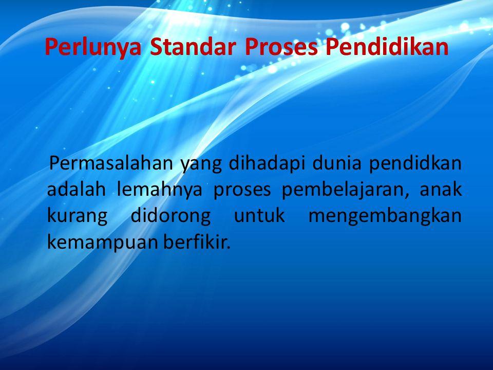 Perlunya Standar Proses Pendidikan