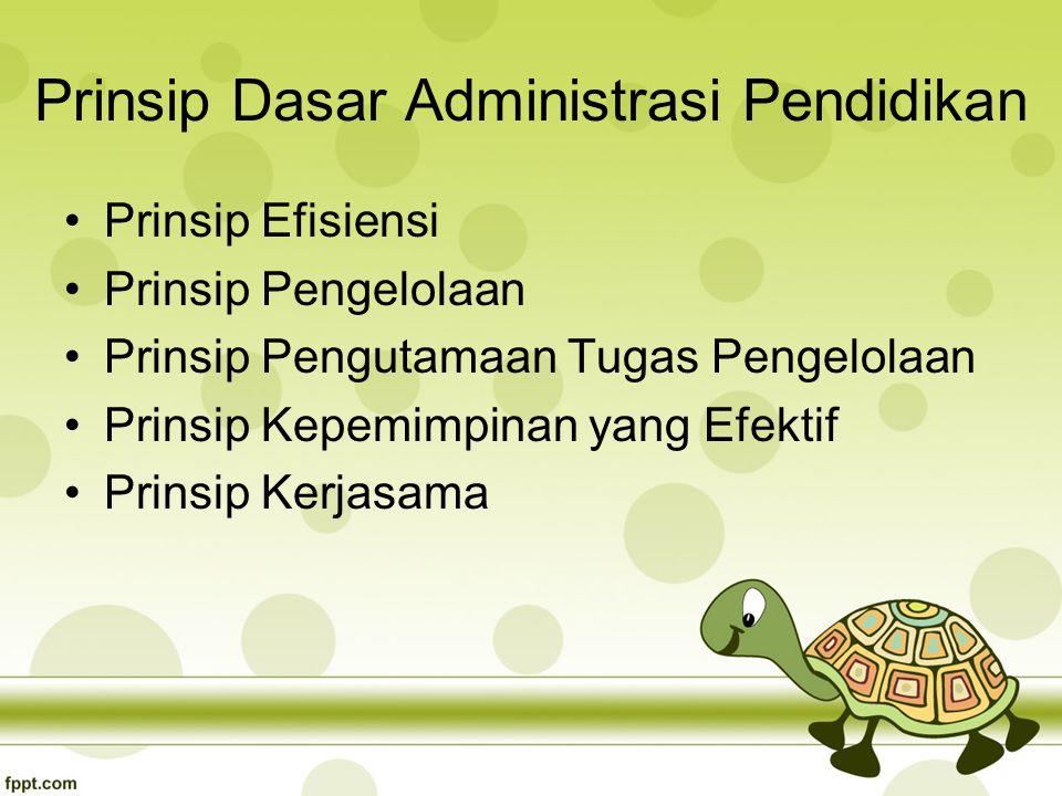 Prinsip Dasar Administrasi Pendidikan