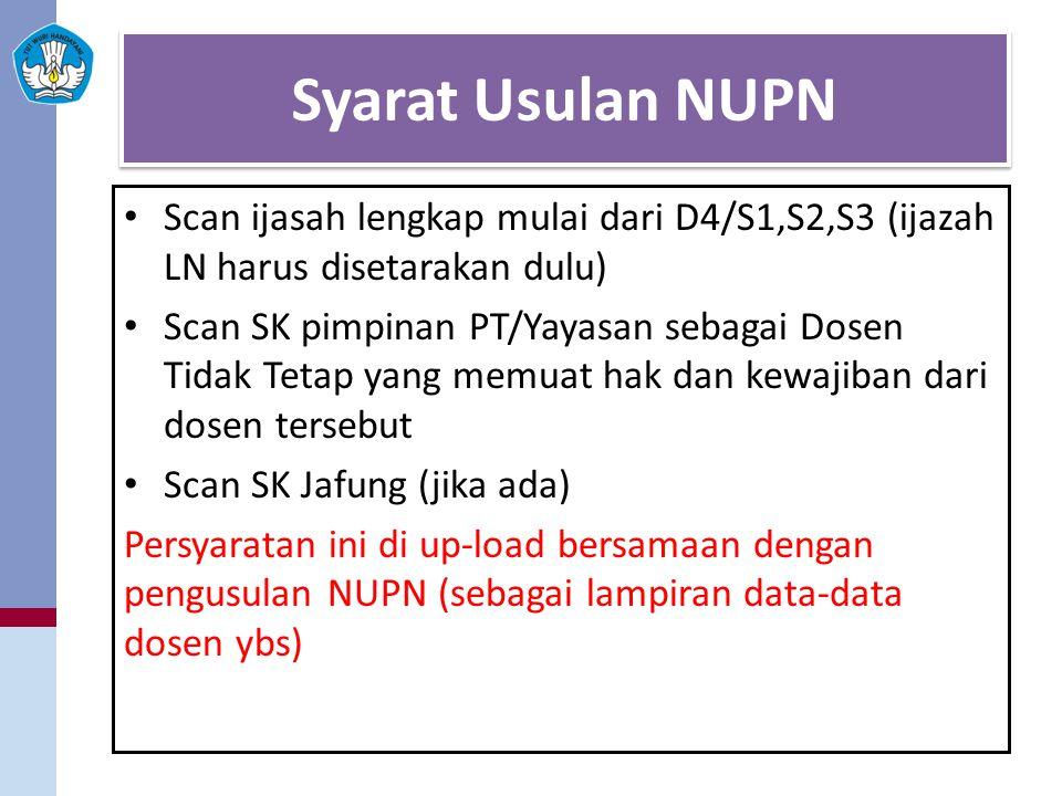 Syarat Usulan NUPN Scan ijasah lengkap mulai dari D4/S1,S2,S3 (ijazah LN harus disetarakan dulu)