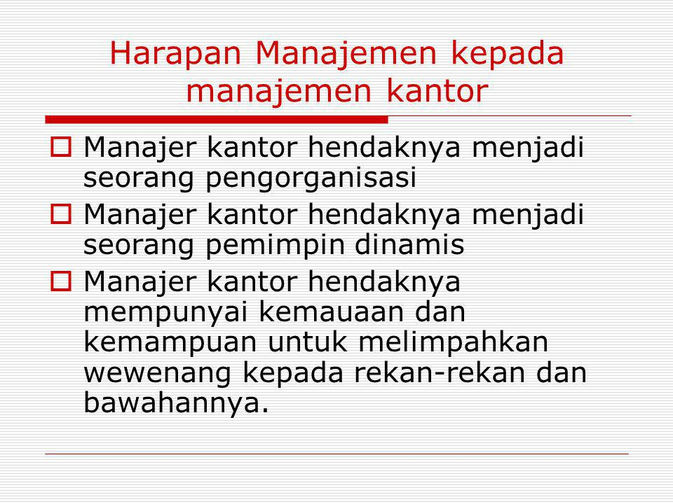 Harapan Manajemen kepada manajemen kantor