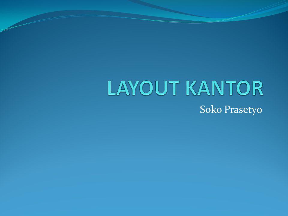 LAYOUT KANTOR Soko Prasetyo