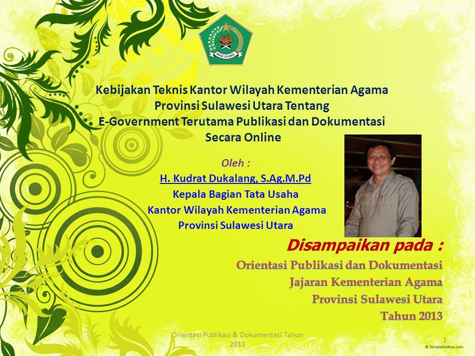 Kebijakan Teknis Kantor Wilayah Kementerian Agama Provinsi Sulawesi Utara Tentang E-Government Terutama Publikasi dan Dokumentasi Secara Online