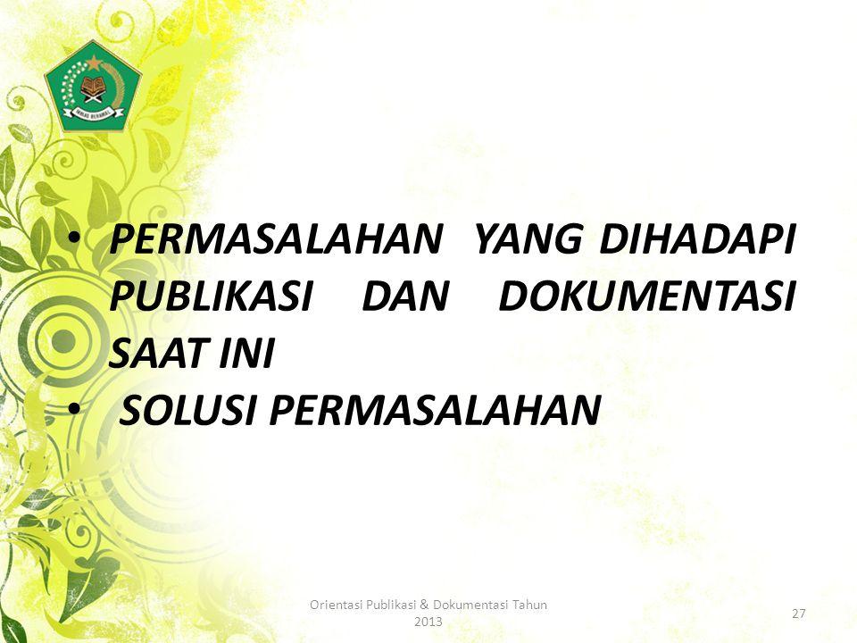 Orientasi Publikasi & Dokumentasi Tahun 2013
