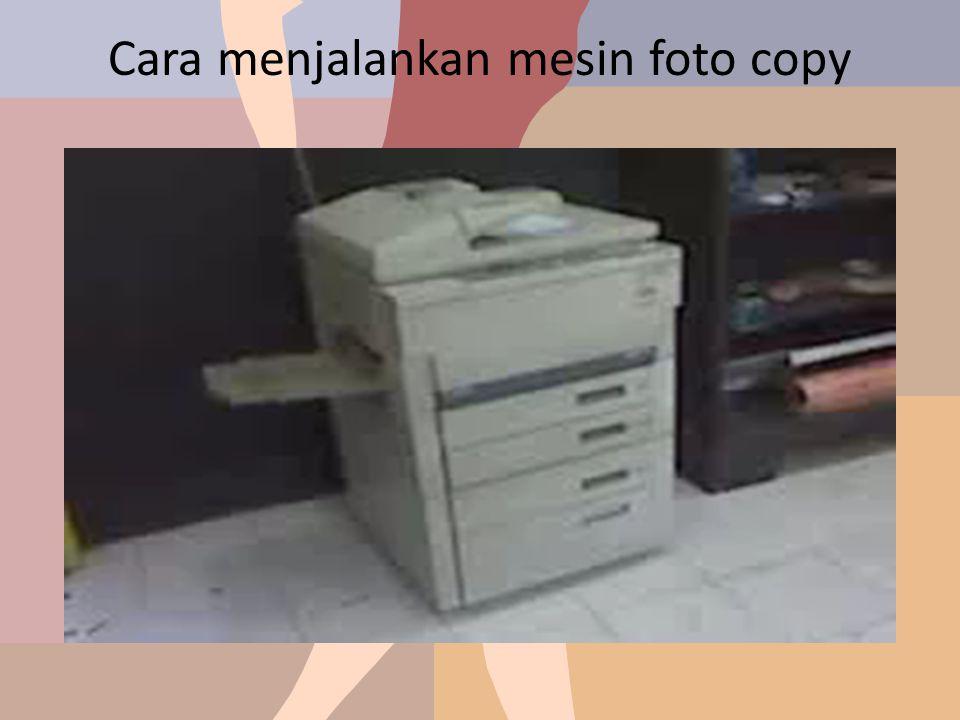 Cara menjalankan mesin foto copy