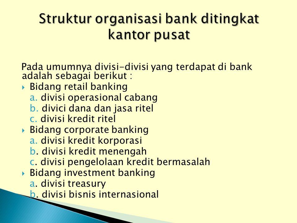 Struktur organisasi bank ditingkat kantor pusat