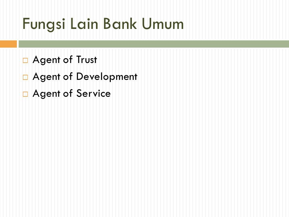 Fungsi Lain Bank Umum Agent of Trust Agent of Development