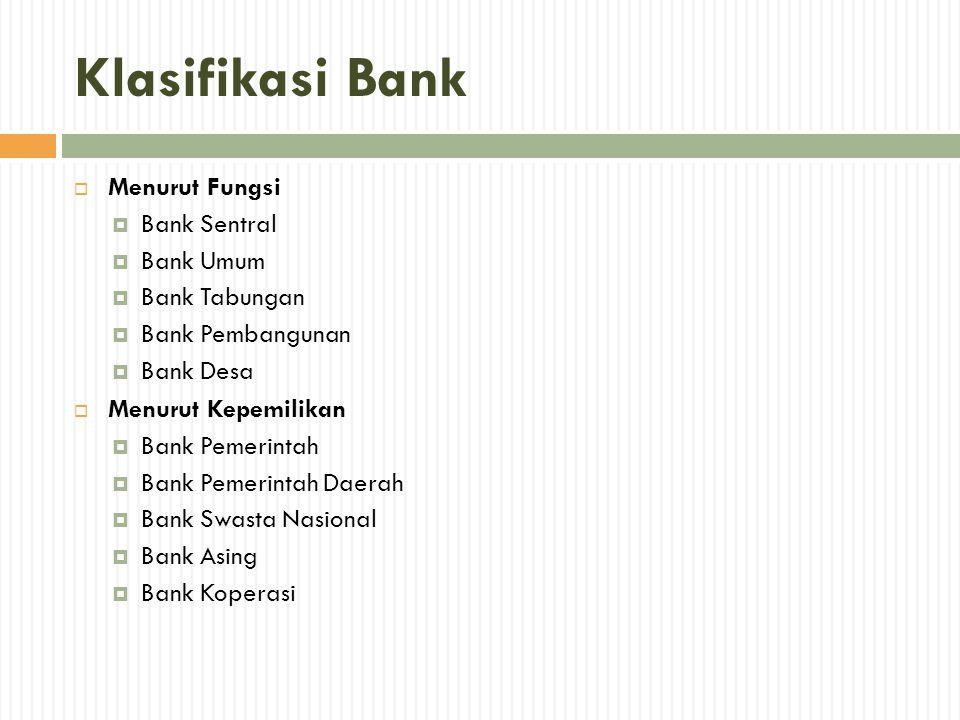 Klasifikasi Bank Menurut Fungsi Bank Sentral Bank Umum Bank Tabungan
