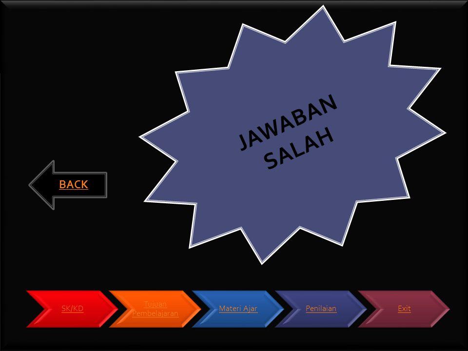 JAWABAN SALAH BACK SK/KD Tujuan Pembelajaran Materi Ajar Penilaian
