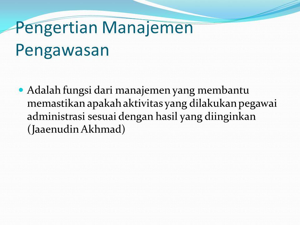 Pengertian Manajemen Pengawasan