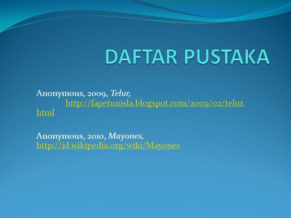 DAFTAR PUSTAKA Anonymous, 2009, Telur, http://fapetunisla.blogspot.com/2009/02/telur.html.