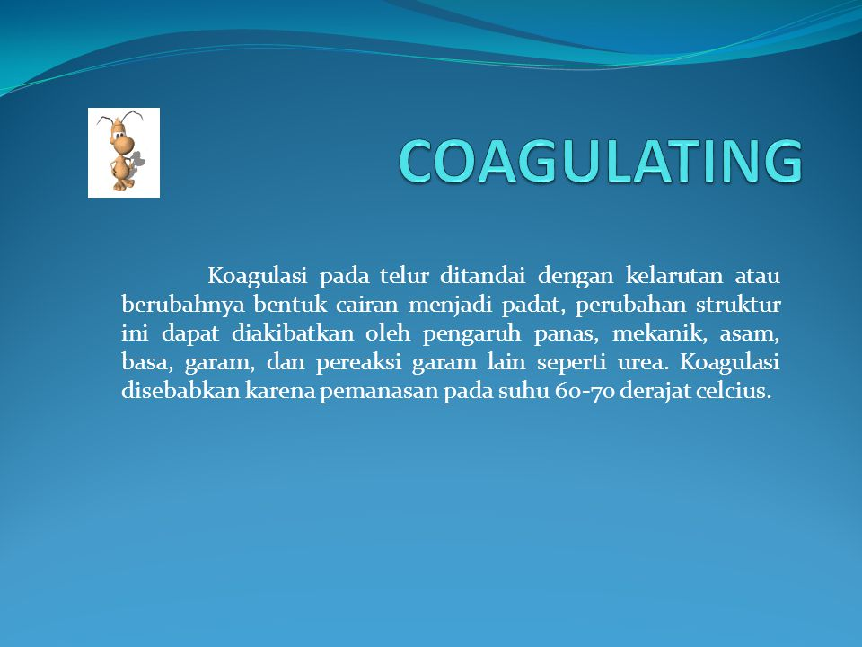 COAGULATING