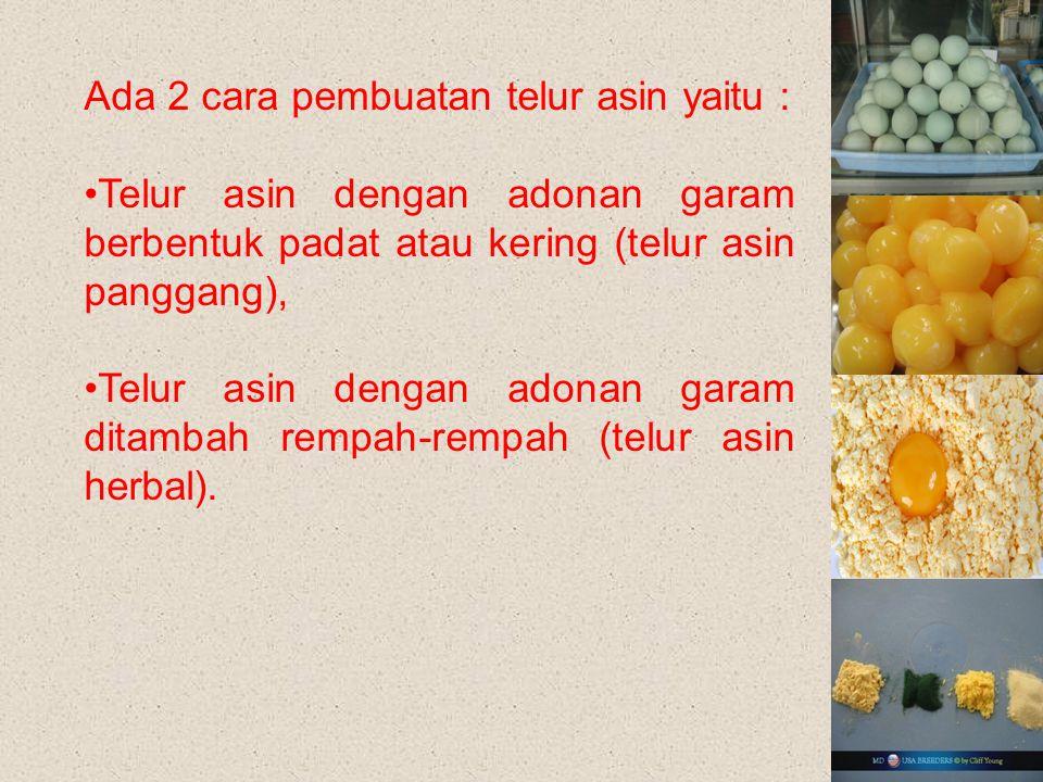 Ada 2 cara pembuatan telur asin yaitu :