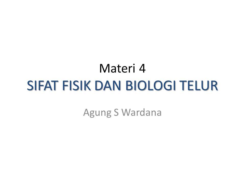 Materi 4 SIFAT FISIK DAN BIOLOGI TELUR