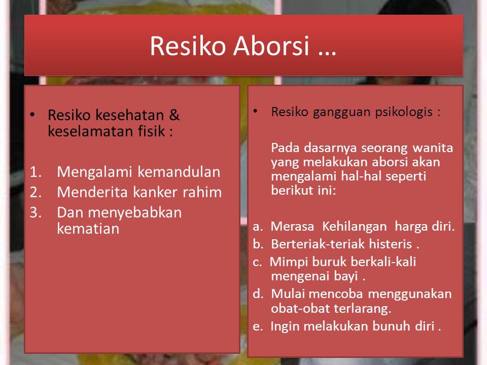 Resiko Aborsi … Resiko kesehatan & keselamatan fisik :