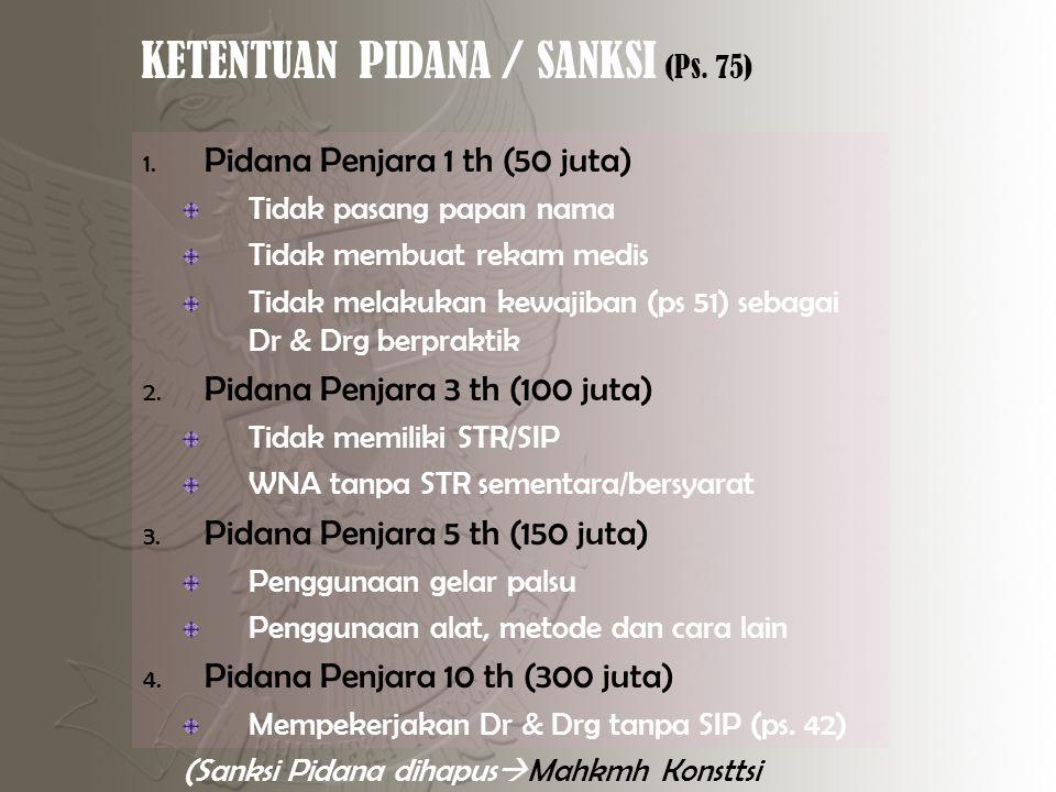 KETENTUAN PIDANA / SANKSI (Ps. 75)