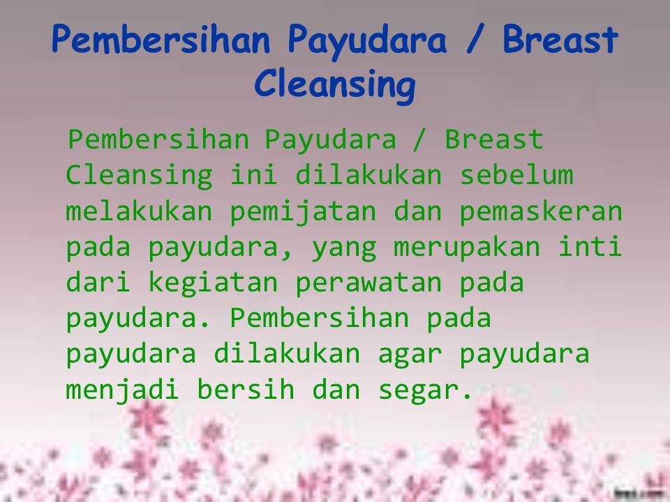 Pembersihan Payudara / Breast Cleansing