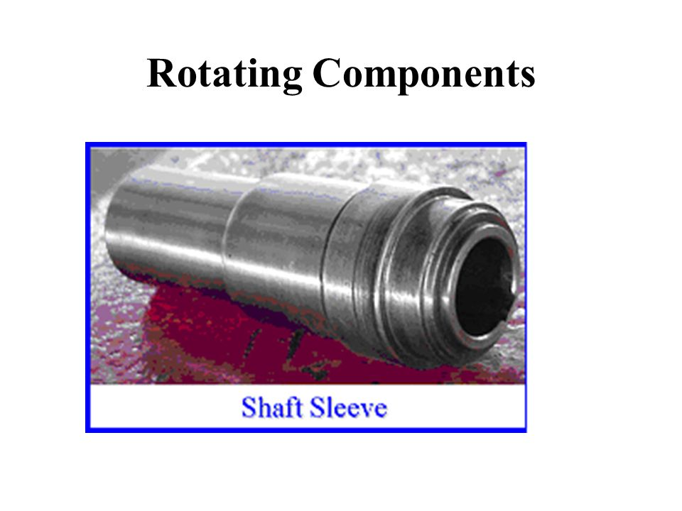 Rotating Components