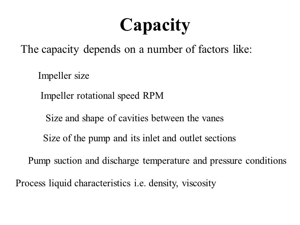 Capacity The capacity depends on a number of factors like: