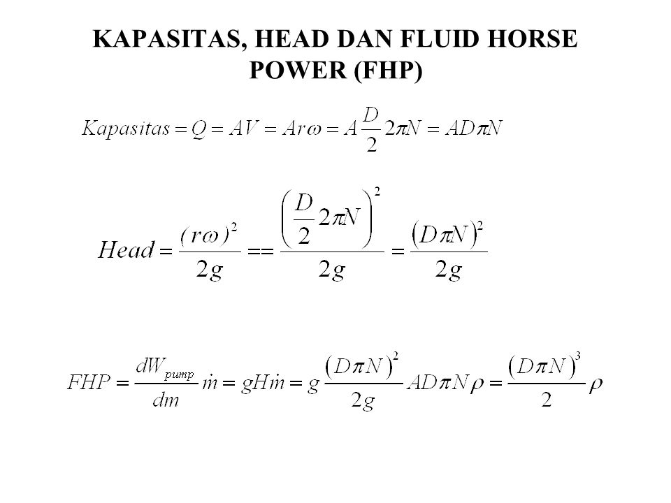 KAPASITAS, HEAD DAN FLUID HORSE POWER (FHP)