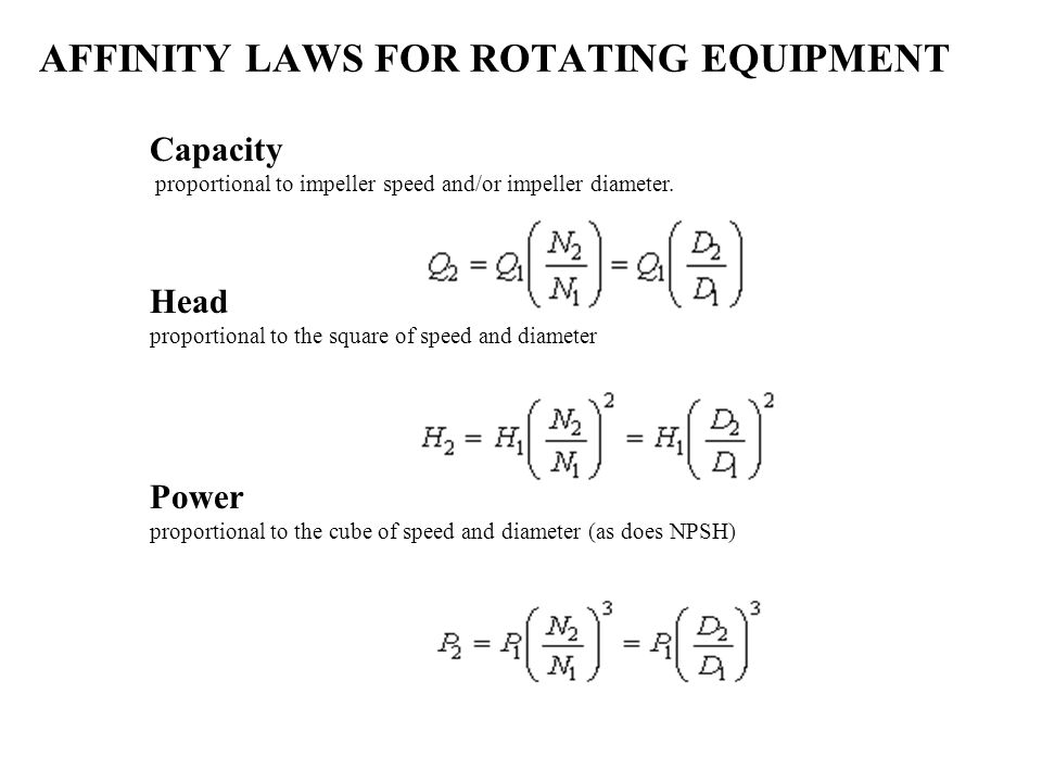 AFFINITY LAWS FOR ROTATING EQUIPMENT