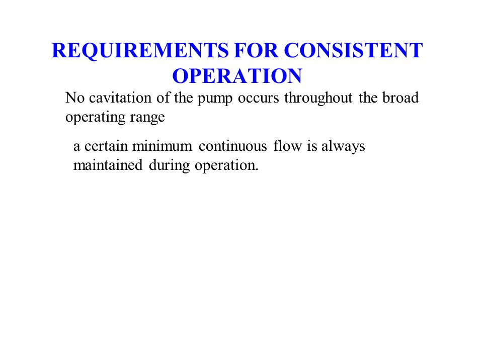 REQUIREMENTS FOR CONSISTENT OPERATION
